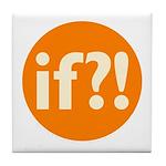if?! orange/white Tile Coaster