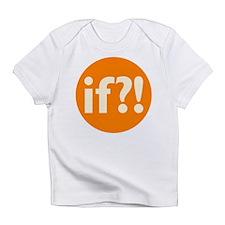 if?! orange/white Infant T-Shirt