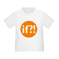if?! orange/white Toddler T-Shirt