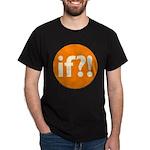 if?! orange/white Dark T-Shirt