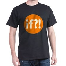 if?! orange/white Dark T-Shirt