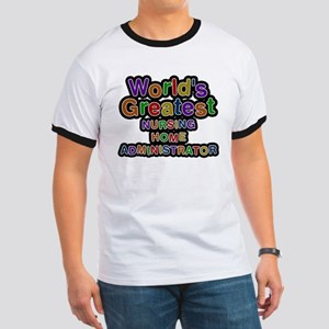 Worlds Greatest NURSING HOME ADMINISTRATOR T-Shirt