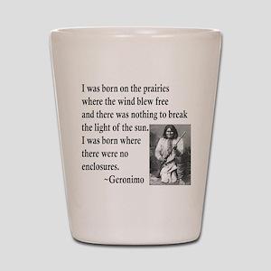 Geronimo Quote Shot Glass