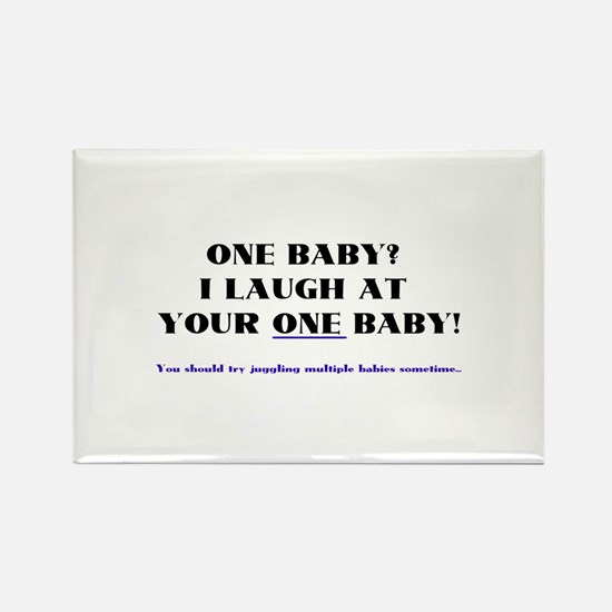 I laugh at your one baby! Rectangle Magnet