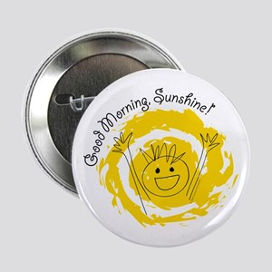 """Good Morning Sunshine! 2.25"""" Button"""