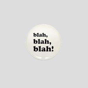 Blah, blah, blah Mini Button