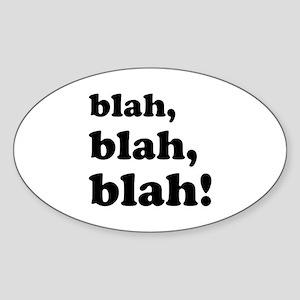 Blah, blah, blah Sticker (Oval)