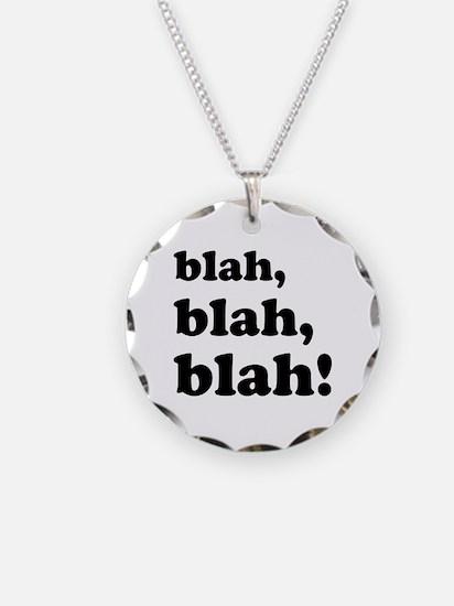 Blah, blah, blah Necklace
