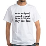 Hopelessly Enslaved White T-Shirt