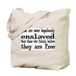 Hopelessly Enslaved Tote Bag