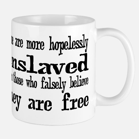 Hopelessly Enslaved Mug