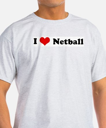 I Love Netball Ash Grey T-Shirt