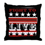 Fight To Live Throw Pillow