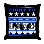 Fight To Live Throw Pillow in Blue