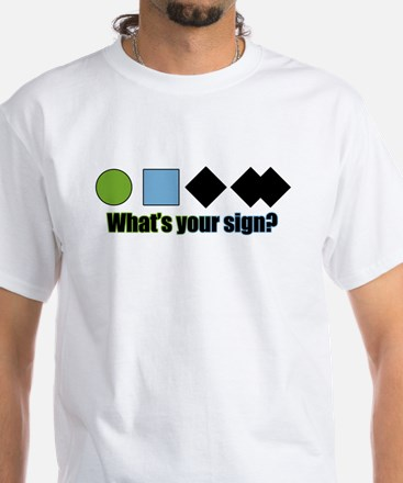 What's your sign? White T-Shirt