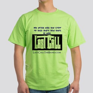 Last Call Green T-Shirt