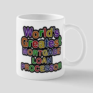 Worlds Greatest MORTGAGE LOAN PROCESSOR Mugs