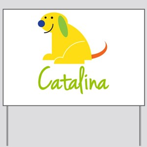 Catalina Loves Puppies Yard Sign