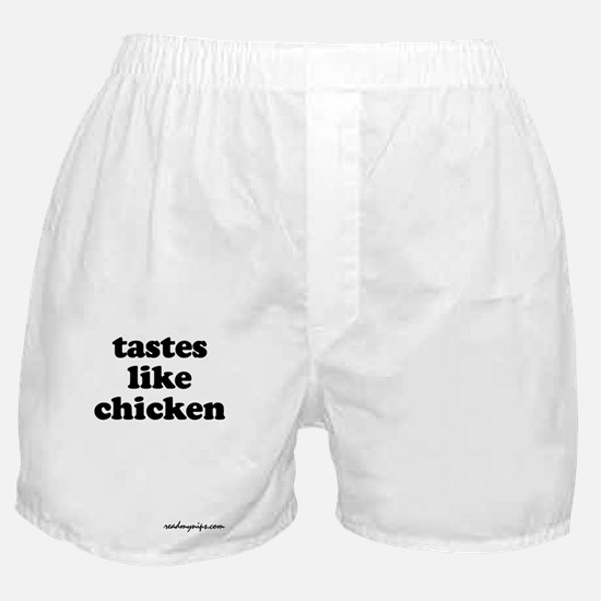 Tastes Like Chicken - Boxer Shorts