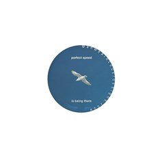 Perfect Speed Is Being There Mini Button (10 pack)