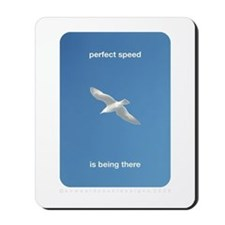 Perfect Speed Is Being There Mousepad