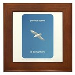 Perfect Speed Is Being There Framed Tile