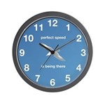 Perfect Speed Is Being There Wall Clock