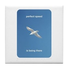 Perfect Speed Is Being There Tile Coaster