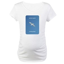 Perfect Speed Is Being There Maternity T-Shirt