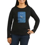 Perfect Speed Is Being There Women's Long Sleeve D