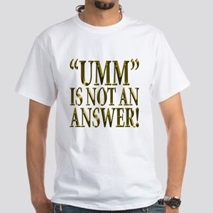 Umm... White T-Shirt