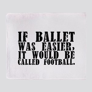 """If Ballet Was..."" Throw Blanket"