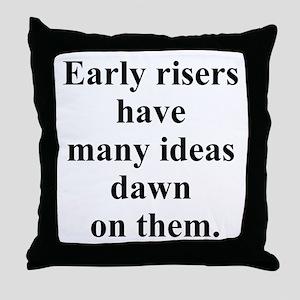 early risers joke Throw Pillow