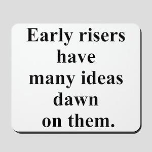 early risers joke Mousepad