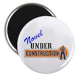 "Novel Under Construction 2.25"" Magnet (100 pa"