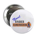 "Novel Under Construction 2.25"" Button"