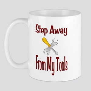 Step Away From My Tools Mug