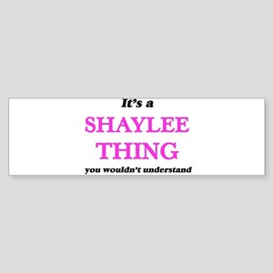 It's a Shaylee thing, you would Bumper Sticker