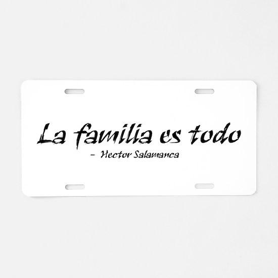 'La Familia es Todo' Aluminum License Plate