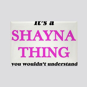 It's a Shayna thing, you wouldn't Magnets