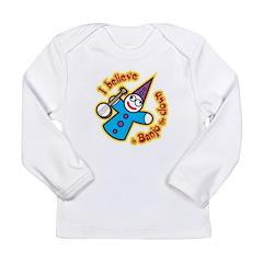 I Believe in Banjo Long Sleeve Infant T-Shirt