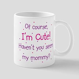 Cute Like Mommy Mug