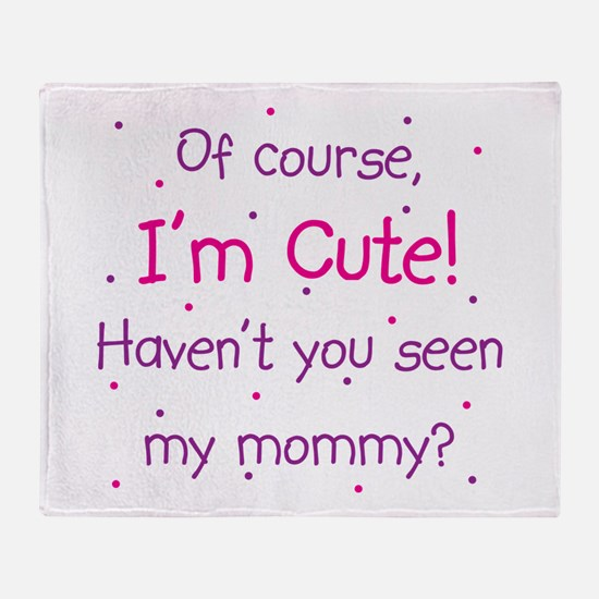 Cute Like Mommy Throw Blanket