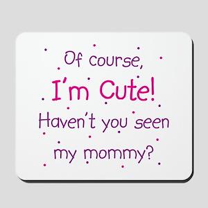 Cute Like Mommy Mousepad