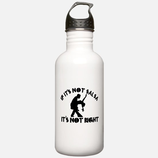 If it's not salsa it's not right Water Bottle
