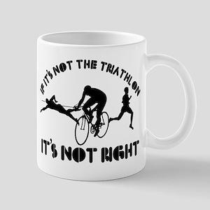 If it's not triathlon it's not right Mug