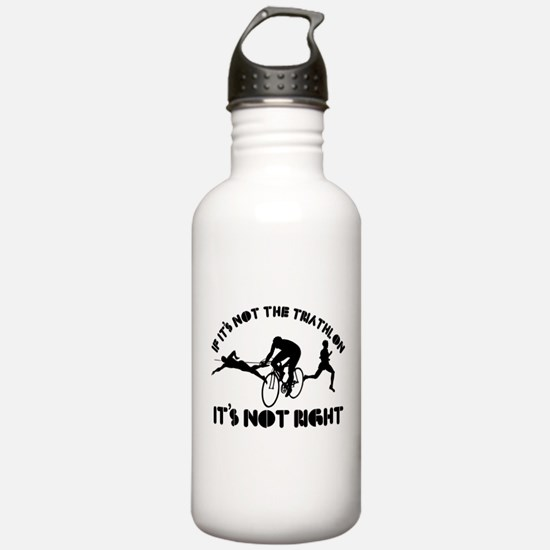 If it's not triathlon it's not right Water Bottle