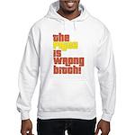 The Price IS Wrong Bitch Hooded Sweatshirt