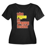 The Price IS Wrong Bitch Women's Plus Size Scoop N
