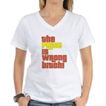The Price IS Wrong Bitch Women's V-Neck T-Shirt